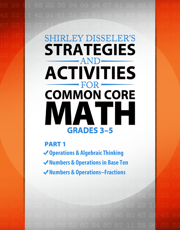 Shirley Disseler's Strategies and Activities for Common Core Math Grades 3-5 Part 1